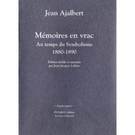 Ajalbert, Jean – Mémoires en vrac. Au temps du Symbolisme. 1880-1890