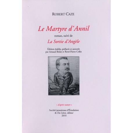 Caze, Robert – Le Martyre d'Annil et La sortie d'Angèle