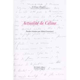 [Cresciucci, Alain, éd.] – Actualité de Céline