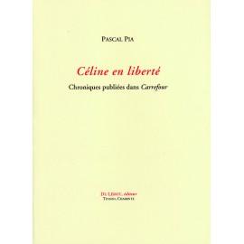 Pia, Pascal – Céline en liberté. Chroniques publiées dans Carrefour. 80 p.