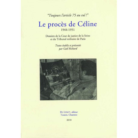 Richard, Gaël – Le Procès de Céline, 1944-1951