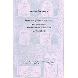 « Autour de Céline » Trébuchet pour un centenaire