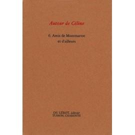 « Autour de Céline » Amis de Montmartre et d'ailleurs