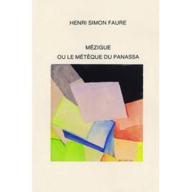 mézigue ou le métèque du panassa. Vol. 4 des Oeuvres d'Henri Simon Faure
