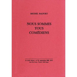 Balfort, Michel – Nous sommes tous comédiens