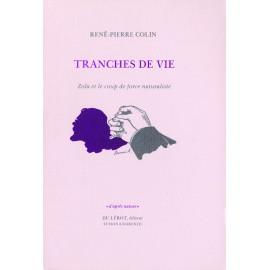 Colin, René-Pierre – Tranches de vie. Zola et le coup de force naturaliste