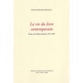 Bessard-Banquy, Olivier – La vie du livre contemporain