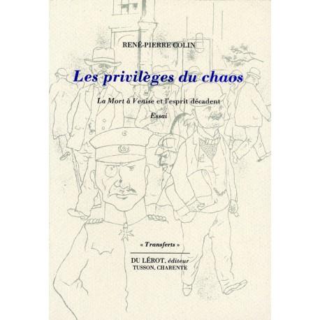 Colin, René-Pierre – Les Privilèges du chaos. La Mort à Venise et l'esprit décadent