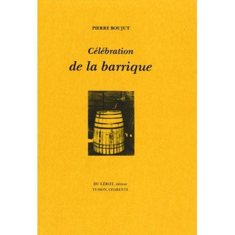 Boujut, Pierre – Célébration de la barrique