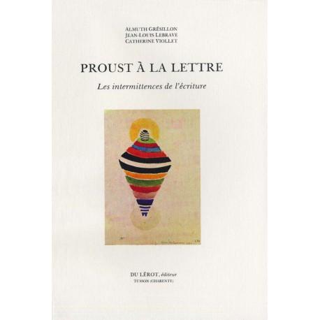 Grésillon, Almuth, Lebrave, Jean-Louis, Viollet, Catherine – Proust à la lettre