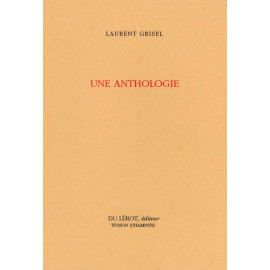 Grisel, Laurent – Une Anthologie