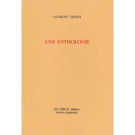Grisel, Laurent – Une Anthologie
