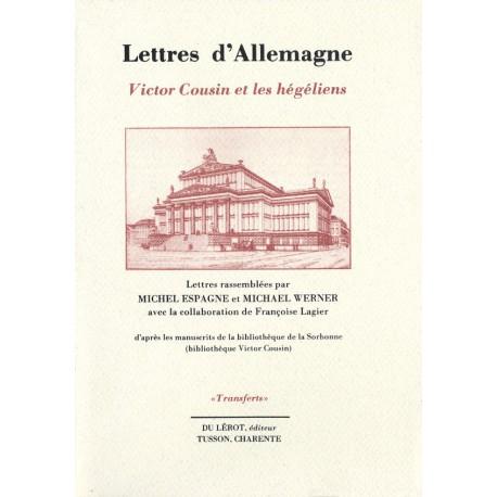 [Cousin, Victor] – Lettres d'Allemagne. Victor Cousin et leshégéliens