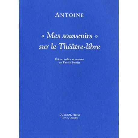 Antoine – Mes Souvenirs sur le Théâtre-Libre
