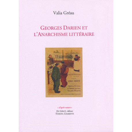 [Darien, Georges] – Gréau, Valia – Georges Darien et l'anarchisme littéraire