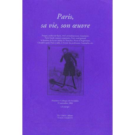 [Colloques des Invalides] 2004 – Paris, sa vie, son œuvre