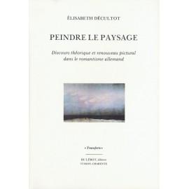 Décultot, Elisabeth – Peindre le paysage