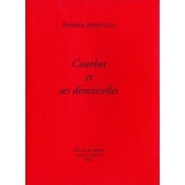 [Courbet, Gustave] Arnould, Frédéric – Courbet et ses demoiselles