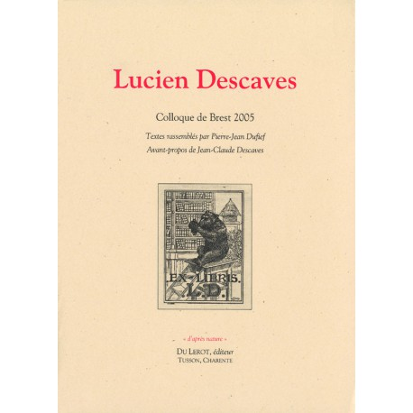 [Descaves, Lucien] – Colloque Lucien Descaves
