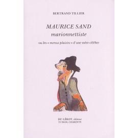 Tillier, Bertrand – Maurice Sand marionnettiste