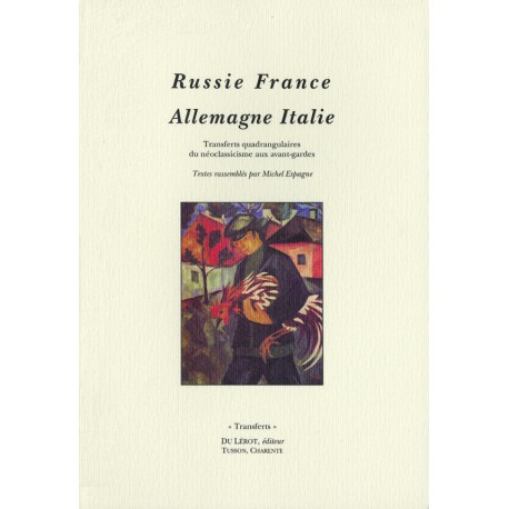 [Espagne, Michel, éd.] – Russie France Allemagne Italie