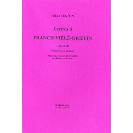 Fénéon, Félix – Lettres à Francis Vielé-Griffin (1890-1913)