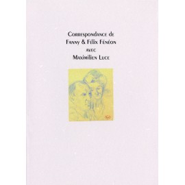 Fénéon, Fanny et Félix – Correspondance avec Maximilien Luce