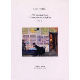 Fénéon, Félix – Petit supplément aux Œuvres plus-que-complètes, volume 2