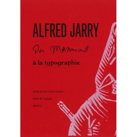 Jarry, Alfred - Du manuscrit à la typographie