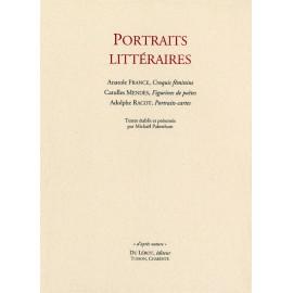 [France, Anatole - Mendès, Catulle - Racot, Adolphe] – Portraits littéraires