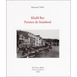 TILLIER, Bertrand - Khalil Bey. Parisien de Stamboul