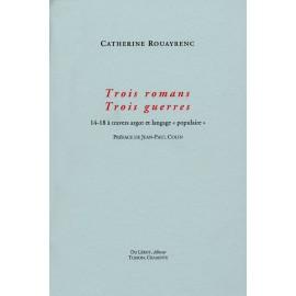 ROUAYRENC, Catherine - Trois romans. Trois guerres