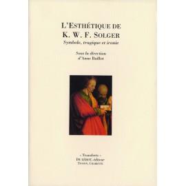 Baillot, Anne – L'esthétique de K.W.F. Solger. Symbole, tragique et ironie