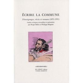 Bellet, Roger et Régnier, Philippe – Écrire la Commune, témoignages, récits et romans (1871-1931)