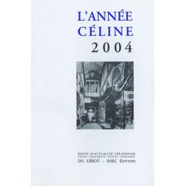 L'Année Céline 2004