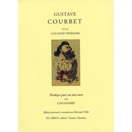 Castagnary, Jules – Gustave Courbet et la colonne Vendôme
